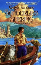 Sunderlies Seeking: Book One of Ghattens' Gambit Greeno, Gayle - $11.80