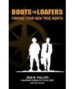 Boots to Loafers, Finding Your New True North by Paul Falcone and J. W. ... - $9.89