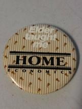 "Vintage 3 1/2"" Round Button Pin Pinback - Elder Taught Me Home Economics... - $23.33"