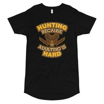 Hunting Because Adulting Is Hard Long Body Urban Tee - $23.67+