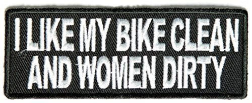 I Like My Bike Clean and Women Dirty Patch - 4x1.5 inch