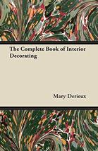 The Complete Book of Interior Decorating [Paperback] Derieux, Mary - $57.42