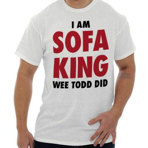 Sofa King Snl Transcript: Sofa King Wee Todd Did SNL Funny Shirt
