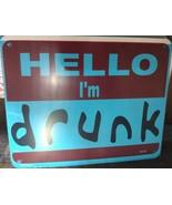 "Hello I'm Drunk 8""x10"" Metal Street Sign  - $12.86"