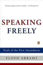 Speaking Freely: Trials of the First Amendment [Paperback] Abrams, Floyd image 3