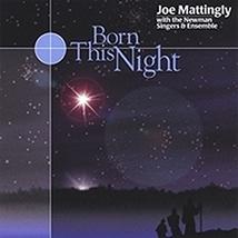 BORN THIS NIGHT by Joe Mattingly