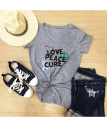 Love Peace Cure Shirt - $18.00+