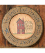 Primitive Wood Plate W9651-The Road To a Friends House is Never Long  - $11.95