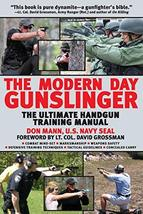 Modern Day Gunslinger: The Ultimate Handgun Training Manual [Paperback] ... - $8.07