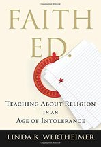 Faith Ed: Teaching About Religion in an Age of Intolerance [Hardcover] Wertheime image 1