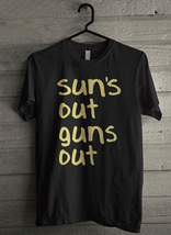 Sun's Out Guns Out Men's T-Shirt - Custom (1481) - $19.12+