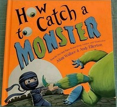 How to Catch a Monster Children's Book by Adam Wallace & Andy Elkerton New - $5.59