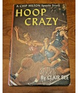 Vintage 1950 Book Hoop Crazy by Clair Bee #5 Chip Hilton Sports Pictoria... - $24.74