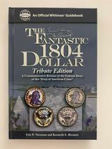 Fantastic 1804 Dollar, Tribute Edition, Eric P. Newman / Kenneth E. Bres... - $19.95