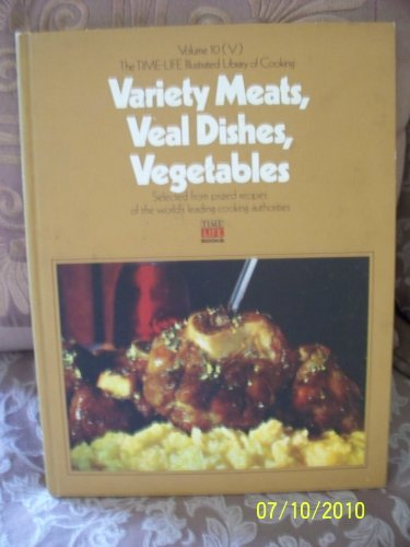 Variety Meats, Veal Dishes, Vegetables Vol 10 [Hardcover] Time-Life