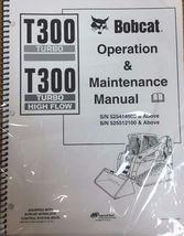 Bobcat T300 Track Loader Operation & Maintenance Manual Owner's 4 #6904184 - $23.92+