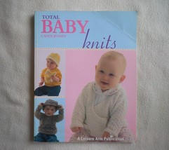 Total Baby Knits by Candi Jensen Leisure Arts, softcover book 2005 knitting book - $7.00