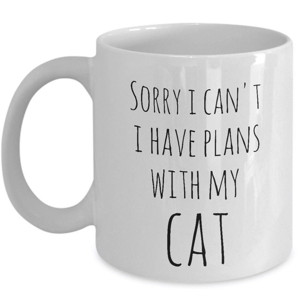 I'm Sorry I Cant I Have Plans With My Cat Crazy Lady Gift Funny Coffee Mug White