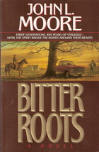 Bitter Roots by John L. Moore 0840767595 - $3.00