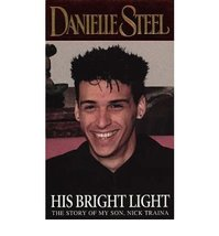 His Bright Light: The Story of Nick Traina [Paperback] Steel, Danielle