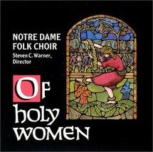Of Holy Women: Notre Dame Folk Choir Warner, Steven C.