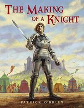 The Making of a Knight [Paperback] O'Brien, Patrick image 1