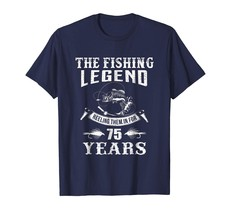 New Shirt -  Fishing Legend 75th Birthday Gifts Shirt for Fisherman Men - $19.95+