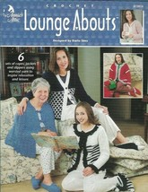 Lounge Abouts 6 Sets of Jackets & Slippers to Crochet Annies Attic 872814 2001 - $14.99