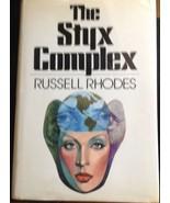The Styx Complex Russell Rhodes 1977 1st/1st Dodd Mead HCDJ - $23.65