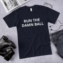 Run the Damn Ball t-shirt / run the Damn Ball / made in usa image 3