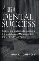 Pillars of Dental Success [Paperback] Costes DDS, Mark A. - $11.87