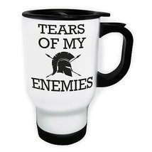tears of my enemies White/Steel Travel 14oz Mug cc352t - $17.93