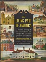 The Living Past of America [Hardcover] [Jan 01, 1967] Vandervilt, Jr., Cornelius