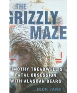 The Grizzly Maze: Timothy Treadwell's Fatal Obsession with Alaskan Bears... - $13.90