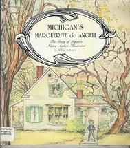 Michigan's Marguerite De Angeli: The Story of Lapeer's Native Author/Ill... - $15.99