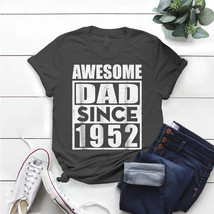 Awesome Dad-Since-1952 Matching With Mom T- Shirt Birthday Funny Ideas G... - $15.99+