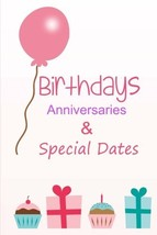 Birthdays, Anniversaries and Special Dates: Dates to remember every year... - $7.71