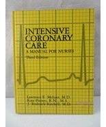 Intensive Coronary Care A Manual For Nurses Third Edition BOOK - $10.00