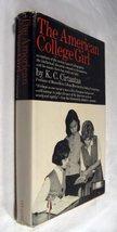 The American College Girl [Hardcover] Cirtautas, K. C.