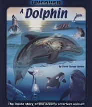 Uncover a Dolphin (Uncover Books) [Oct 01, 2008] Gordon, David George - $24.49