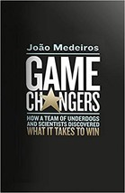 Game Changers: How a Team of Underdogs and Scientists Discovered What it... - $29.08