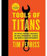 Tools of Titans: The Tactics, Routines, and Habits of Billionaires, Icon... - $12.85