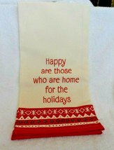 "kitchen dish towel - ""happy are those who are home for the Holidays"" cre... - $7.99"