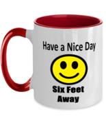 Have a Nice Day, Six Feet Away - Funny 11 oz Two-Tone Coffee Mug, Red  - £13.07 GBP
