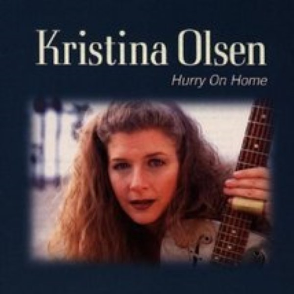 Hurry on Home by Kristina Olsen Cd