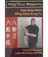 Wing Chun Weaponry - Wing Chun Kung Fu - By Mark Beardsell - $27.52