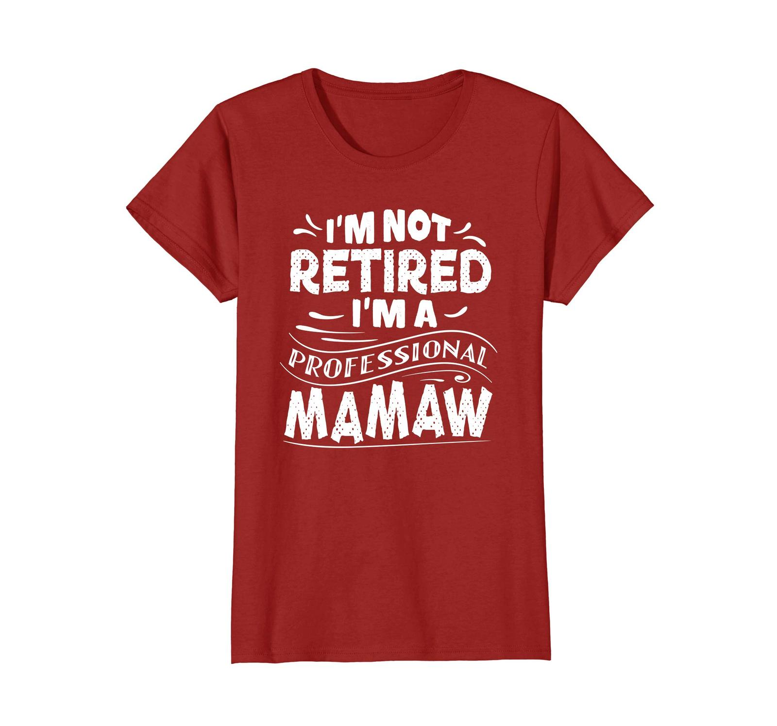 Primary image for Funny Shirts - Not Retired I'm A Professional Mamaw Mother's Day T-shirt Wowen