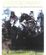 Steeplechasing : A History of the Sport in North America : New Hardcover... - $17.50