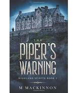 The Piper's Warning (Highland Spirits) [Paperback] MacKinnon, M - $5.31