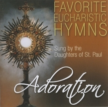 FAVORITE EUCHARISTIC HYMNS - ADORATION by Daughters of St. Paul - 2 Discs